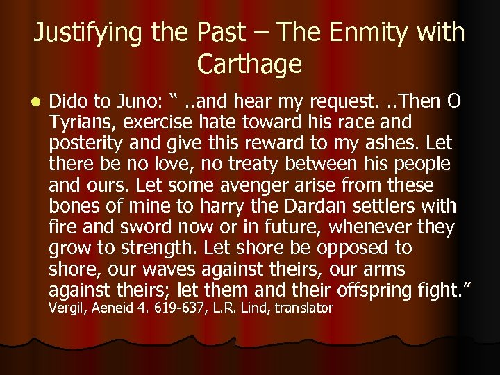 """Justifying the Past – The Enmity with Carthage l Dido to Juno: """". ."""