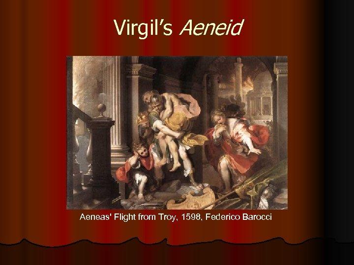 Virgil's Aeneid Aeneas' Flight from Troy, 1598, Federico Barocci
