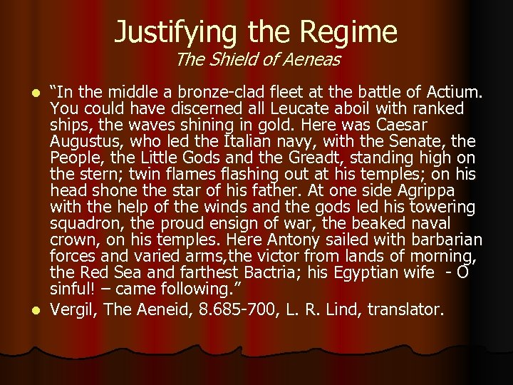 """Justifying the Regime The Shield of Aeneas """"In the middle a bronze-clad fleet at"""