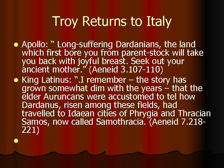 """Troy Returns to Italy Apollo: """" Long-suffering Dardanians, the land which first bore you"""