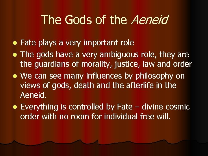 The Gods of the Aeneid l l Fate plays a very important role The