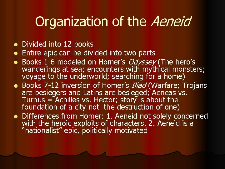Organization of the Aeneid Divided into 12 books Entire epic can be divided into