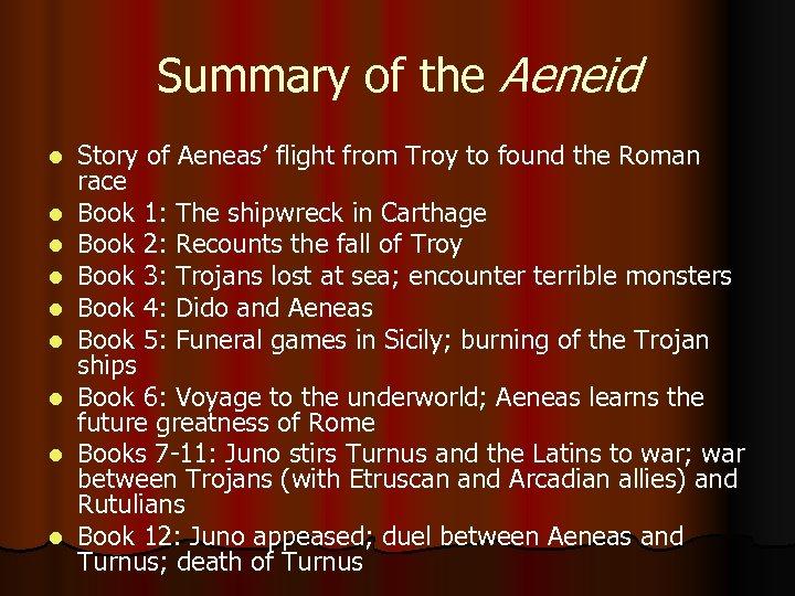 Summary of the Aeneid l l l l l Story of Aeneas' flight from