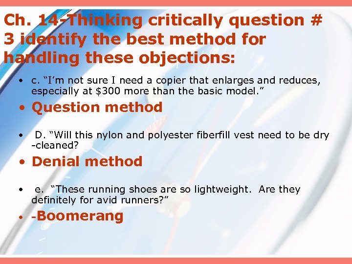 Ch. 14 -Thinking critically question # 3 identify the best method for handling these
