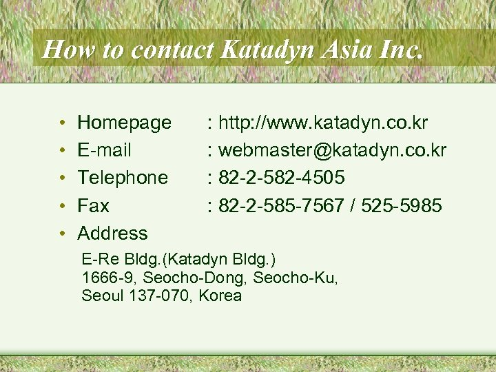 How to contact Katadyn Asia Inc. • • • Homepage E-mail Telephone Fax Address
