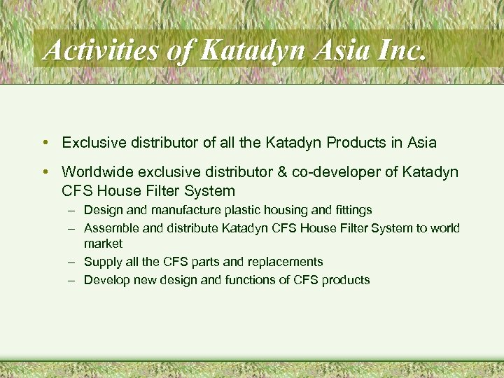 Activities of Katadyn Asia Inc. • Exclusive distributor of all the Katadyn Products in