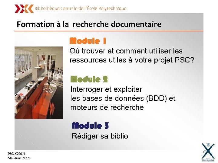Bibliothèque Centrale de l'École Polytechnique Formation à la recherche documentaire Module 1 Où trouver