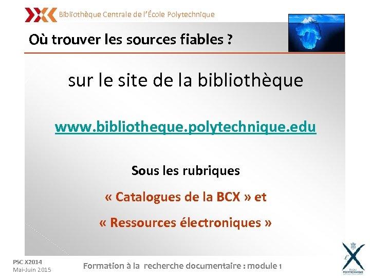 Bibliothèque Centrale de l'École Polytechnique Où trouver les sources fiables ? sur le site