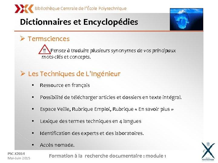 Bibliothèque Centrale de l'École Polytechnique Dictionnaires et Encyclopédies Ø Termsciences !! Pensez à traduire