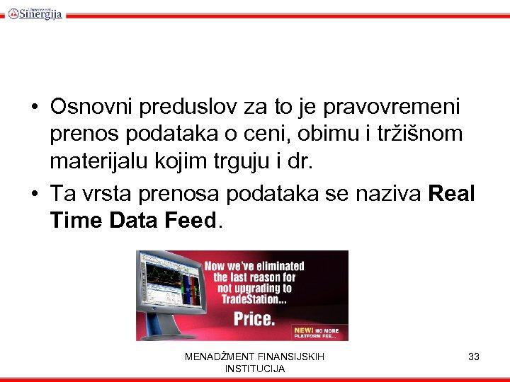 • Osnovni preduslov za to je pravovremeni prenos podataka o ceni, obimu i