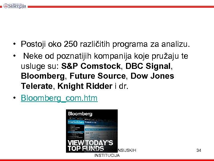 • Postoji oko 250 različitih programa za analizu. • Neke od poznatijih kompanija