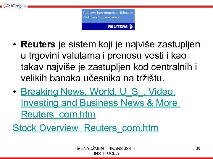 • Reuters je sistem koji je najviše zastupljen u trgovini valutama i prenosu