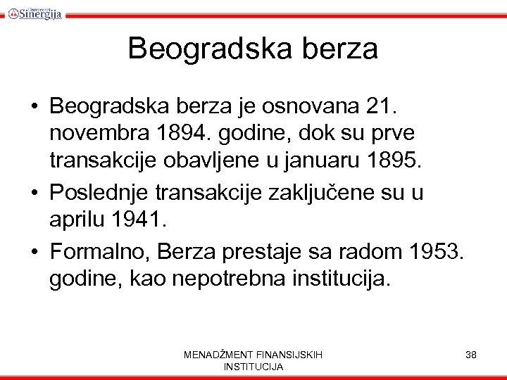 Beogradska berza • Beogradska berza je osnovana 21. novembra 1894. godine, dok su prve