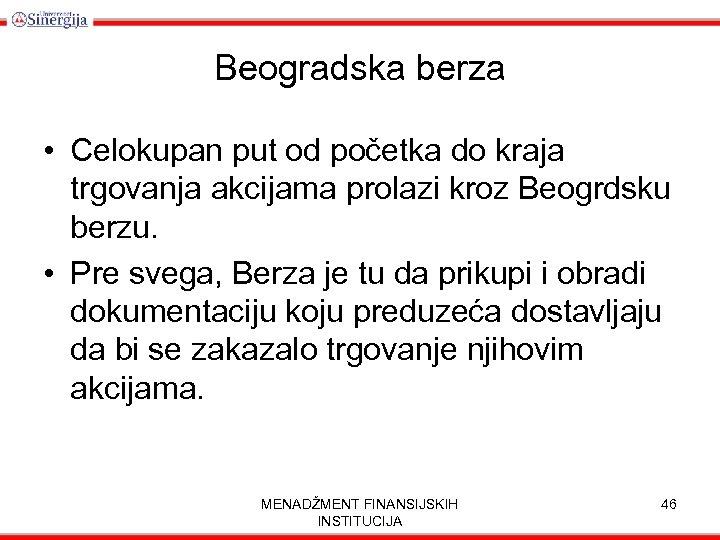 Beogradska berza • Celokupan put od početka do kraja trgovanja akcijama prolazi kroz Beogrdsku