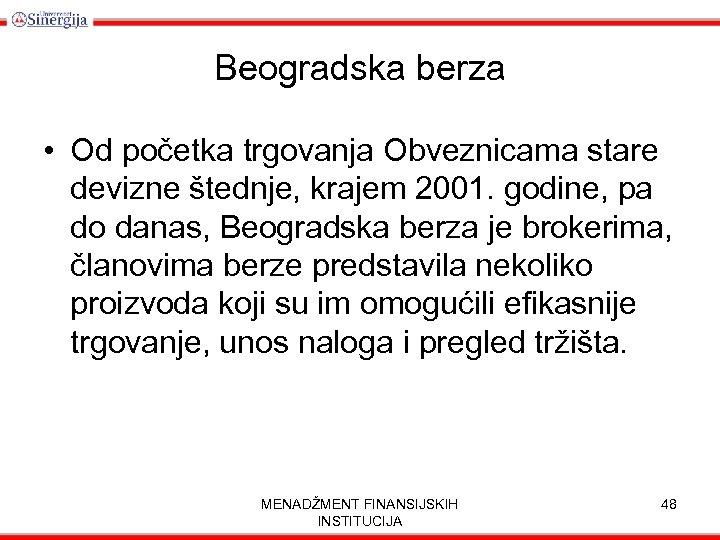 Beogradska berza • Od početka trgovanja Obveznicama stare devizne štednje, krajem 2001. godine, pa