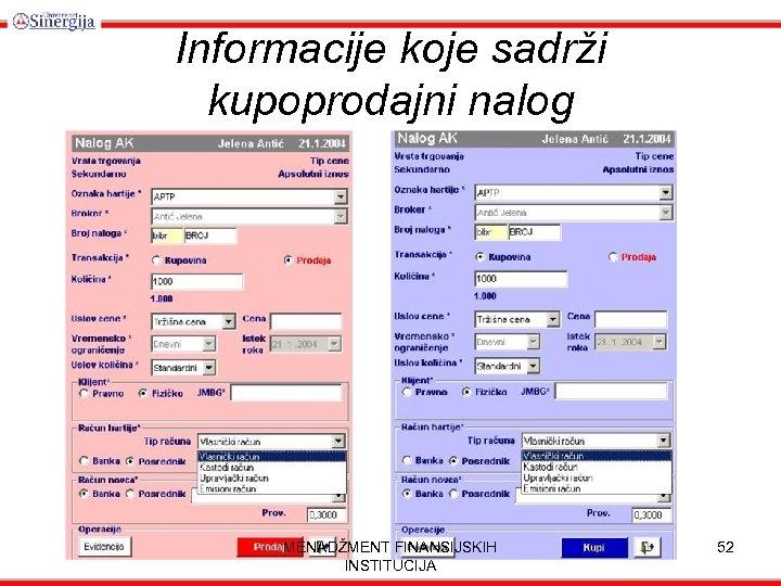 Informacije koje sadrži kupoprodajni nalog MENADŽMENT FINANSIJSKIH INSTITUCIJA 52
