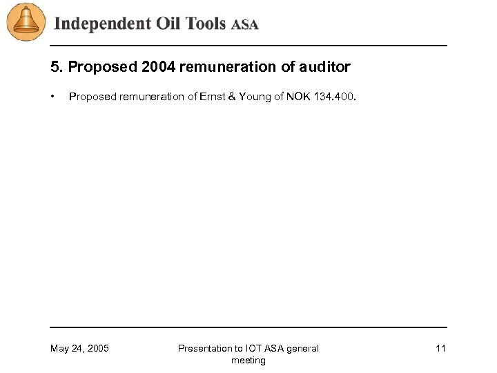 5. Proposed 2004 remuneration of auditor • Proposed remuneration of Ernst & Young of