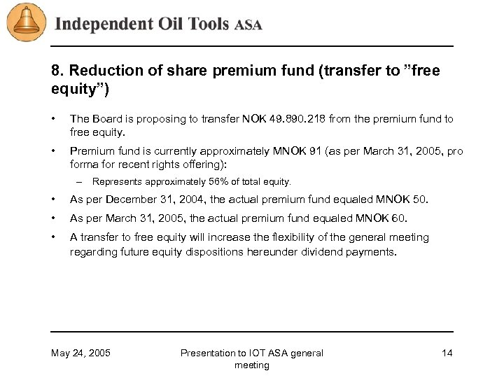 """8. Reduction of share premium fund (transfer to """"free equity"""") • The Board is"""