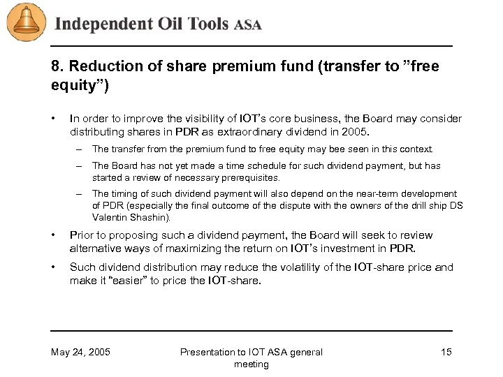 """8. Reduction of share premium fund (transfer to """"free equity"""") • In order to"""