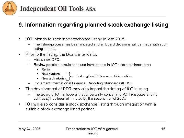 9. Information regarding planned stock exchange listing • IOT intends to seek stock exchange
