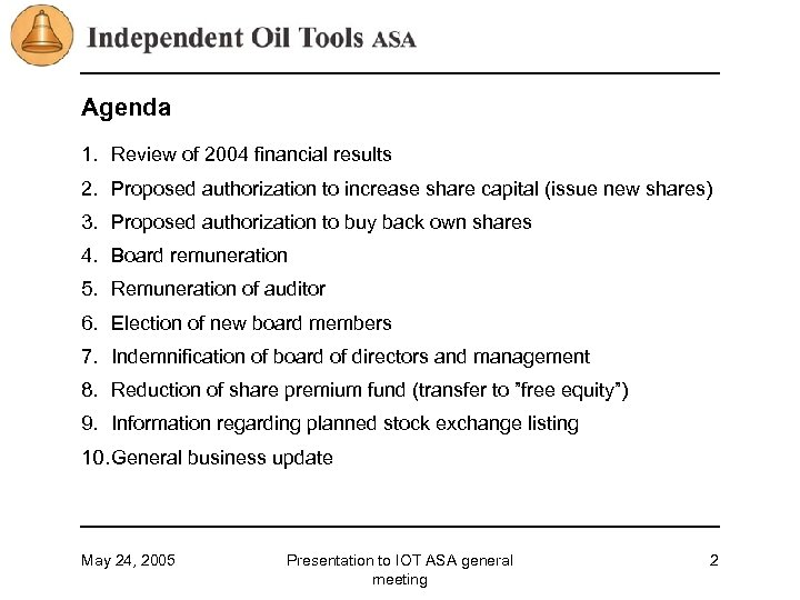Agenda 1. Review of 2004 financial results 2. Proposed authorization to increase share capital