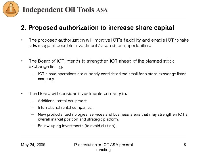 2. Proposed authorization to increase share capital • The proposed authorization will improve IOT's