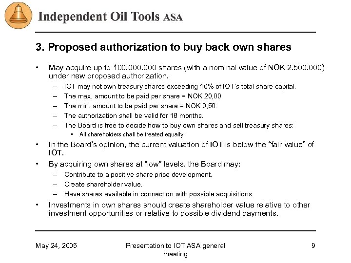 3. Proposed authorization to buy back own shares • May acquire up to 100.