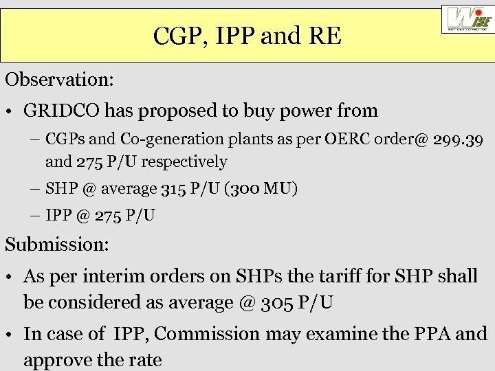 CGP, IPP and RE Observation: • GRIDCO has proposed to buy power from –