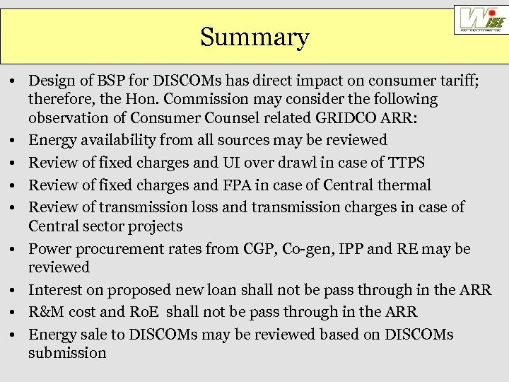 Summary • Design of BSP for DISCOMs has direct impact on consumer tariff; therefore,