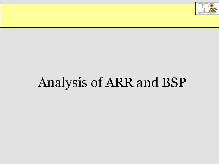 Analysis of ARR and BSP