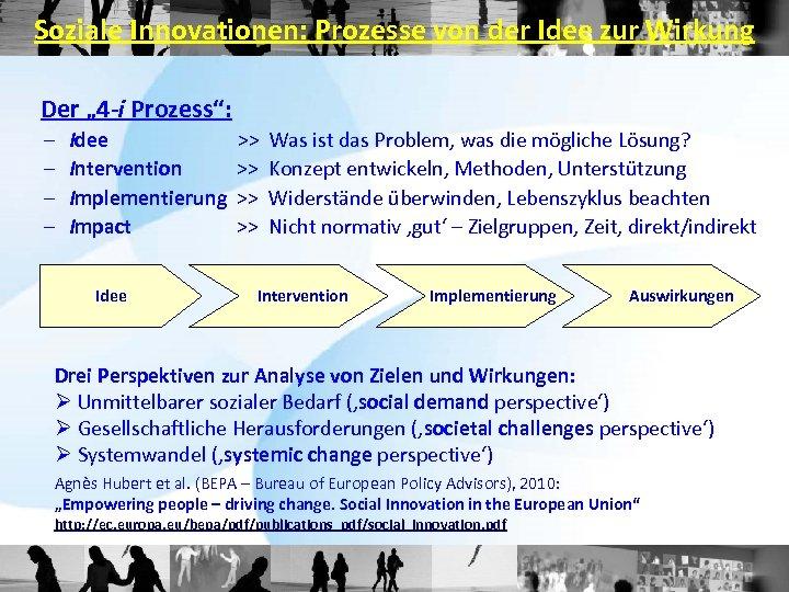 """Soziale Innovationen: Prozesse von der Idee zur Wirkung Der """" 4 -i Prozess"""": –"""