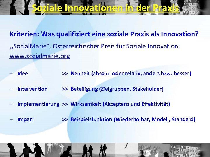 """Soziale Innovationen in der Praxis Kriterien: Was qualifiziert eine soziale Praxis als Innovation? """"Sozial."""