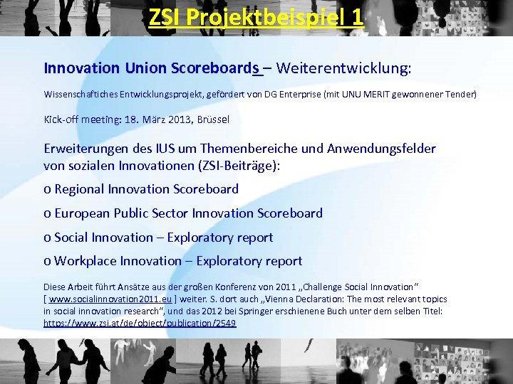 ZSI Projektbeispiel 1 Innovation Union Scoreboards – Weiterentwicklung: Wissenschaftiches Entwicklungsprojekt, gefördert von DG Enterprise