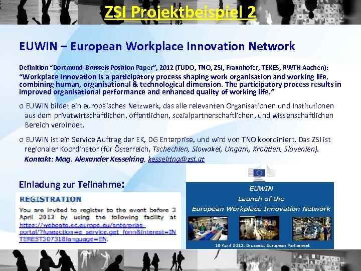 "ZSI Projektbeispiel 2 EUWIN – European Workplace Innovation Network Definition ""Dortmund-Brussels Position Paper"", 2012"