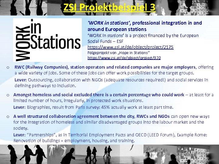 ZSI Projektbeispiel 3 'WORK in stations', professional integration in and around European stations 'WORK