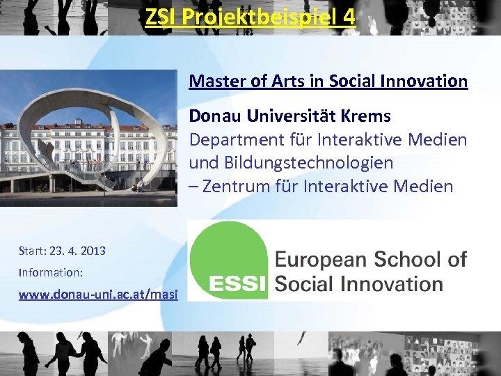 ZSI Projektbeispiel 4 Master of Arts in Social Innovation Donau Universität Krems Department für
