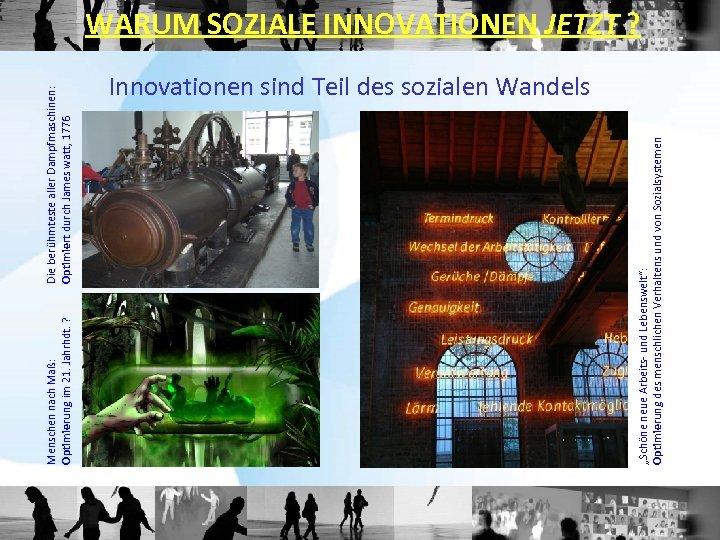"""Die berühmteste aller Dampfmaschinen: Optimiert durch James watt, 1776 """"Schöne neue Arbeits- und Lebenswelt"""":"""