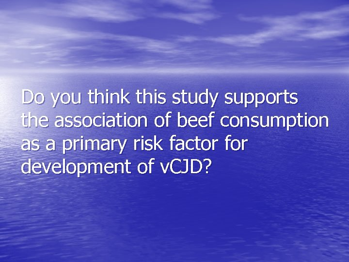 Do you think this study supports the association of beef consumption as a primary