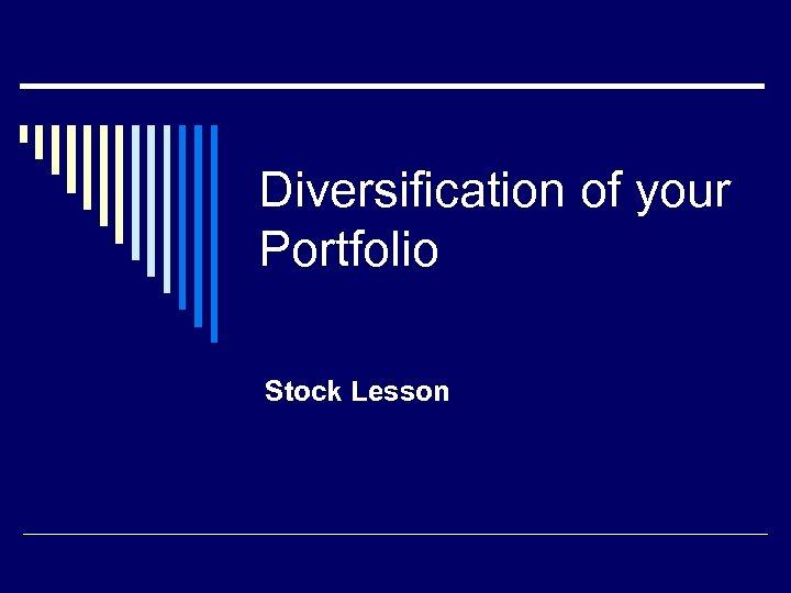 Diversification of your Portfolio Stock Lesson