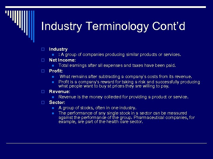 Industry Terminology Cont'd o Industry n o Net Income: n o n What remains