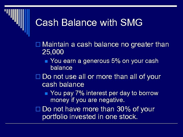 Cash Balance with SMG o Maintain a cash balance no greater than 25, 000