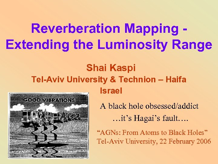 Reverberation Mapping Extending the Luminosity Range Shai Kaspi Tel-Aviv University & Technion – Haifa