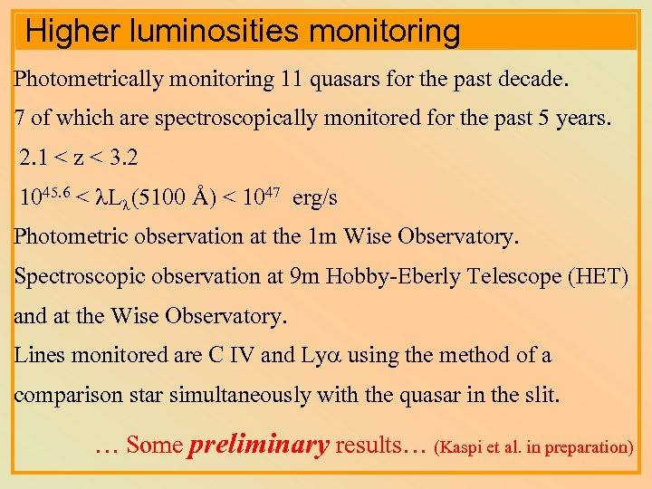 Higher luminosities monitoring Photometrically monitoring 11 quasars for the past decade. 7 of which