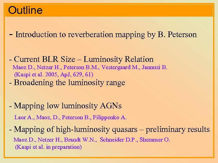 Outline - Introduction to reverberation mapping by B. Peterson - Current BLR Size –