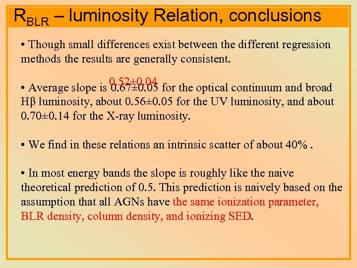 RBLR – luminosity Relation, conclusions • Though small differences exist between the different regression