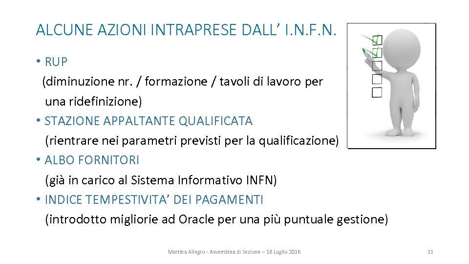ALCUNE AZIONI INTRAPRESE DALL' I. N. F. N. • RUP (diminuzione nr. / formazione