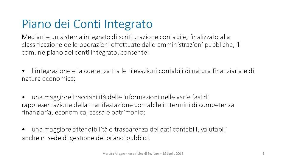 Piano dei Conti Integrato Mediante un sistema integrato di scritturazione contabile, finalizzato alla classificazione