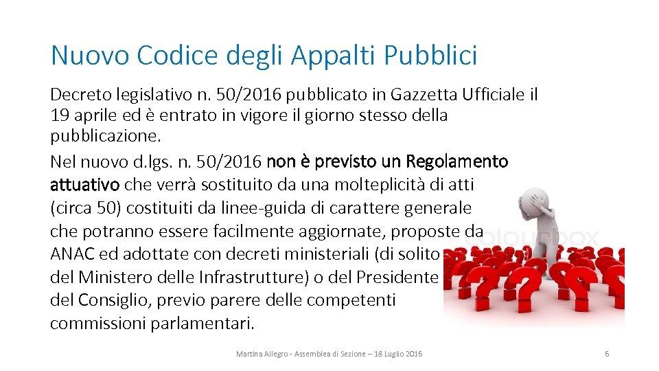 Nuovo Codice degli Appalti Pubblici Decreto legislativo n. 50/2016 pubblicato in Gazzetta Ufficiale il