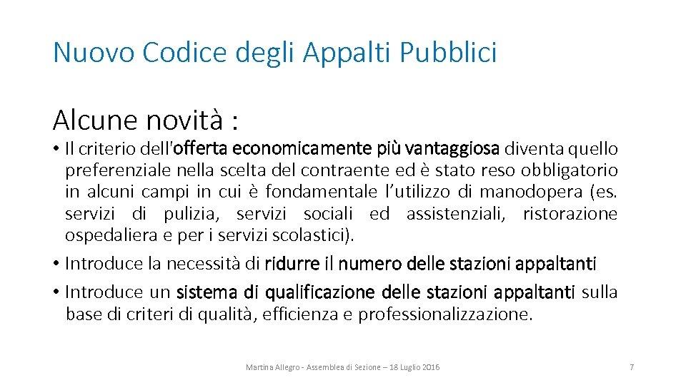Nuovo Codice degli Appalti Pubblici Alcune novità : • Il criterio dell'offerta economicamente più