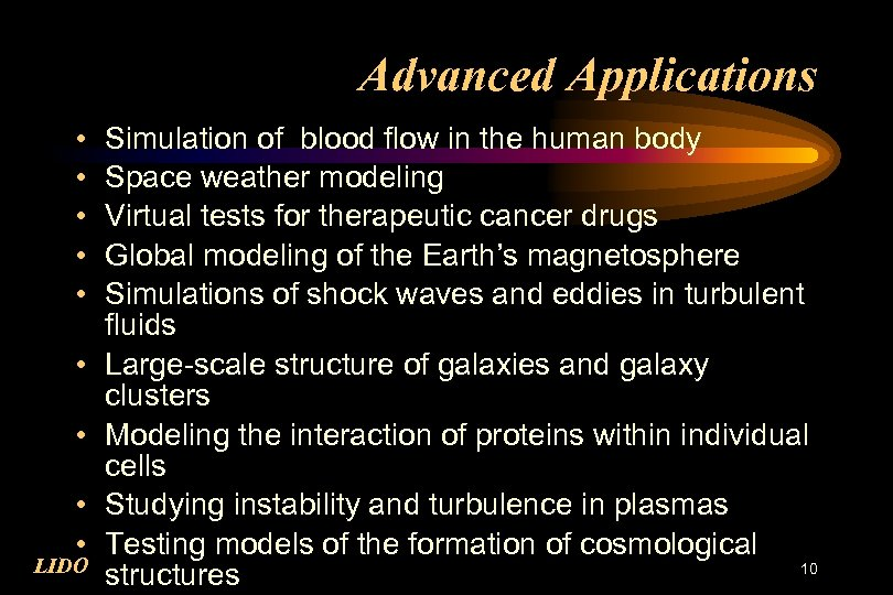 Advanced Applications • • • LIDO Simulation of blood flow in the human body